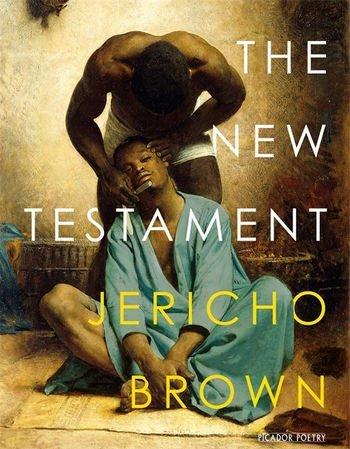 L'attribut alt de cette image est vide, son nom de fichier est the-new-testament_jericho-brown.jpg.