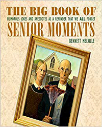 The Big Book of Senior Moments by Bennett Melville (Skyhorse, 2015)
